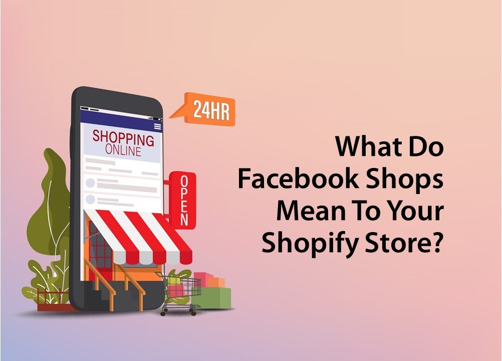 What-Do-Facebook-Shops-Mean-to-Your-Shopify-Store.pptx